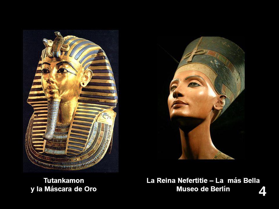 Tutankamon y la Máscara de Oro La Reina Nefertitie – La más Bella Museo de Berlín 4