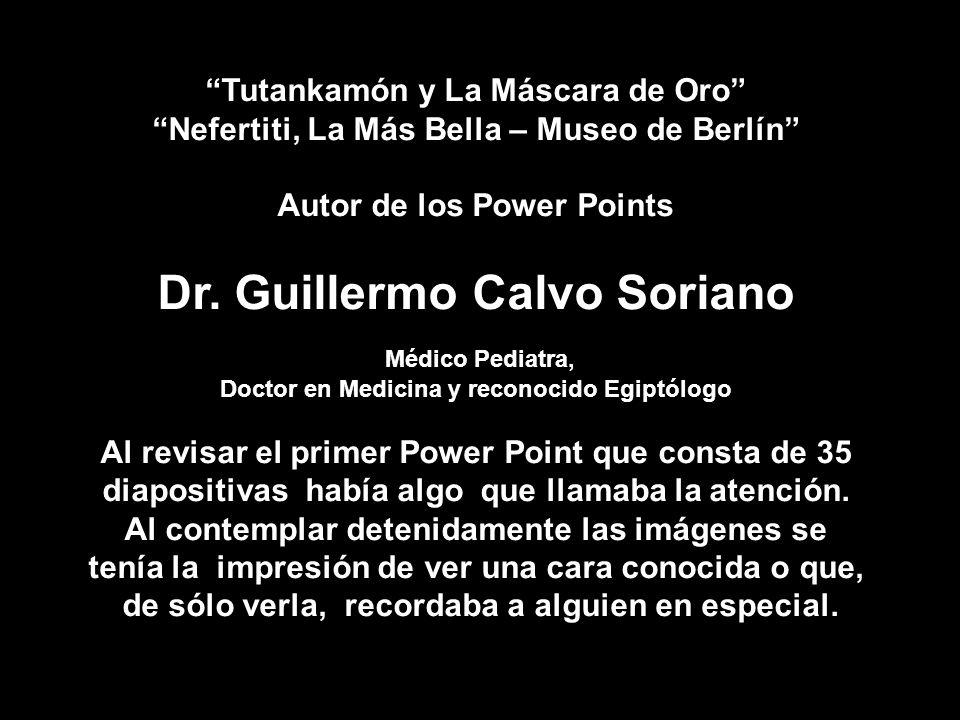 Tutankamón y La Máscara de Oro Nefertiti, La Más Bella – Museo de Berlín Autor de los Power Points Dr.