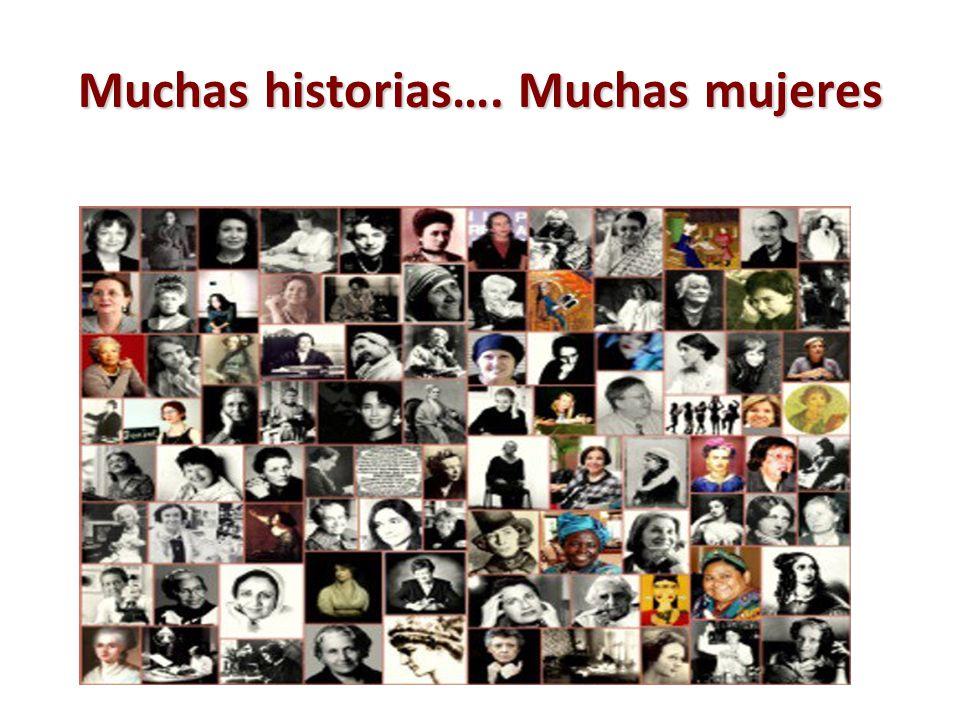 Muchas historias…. Muchas mujeres