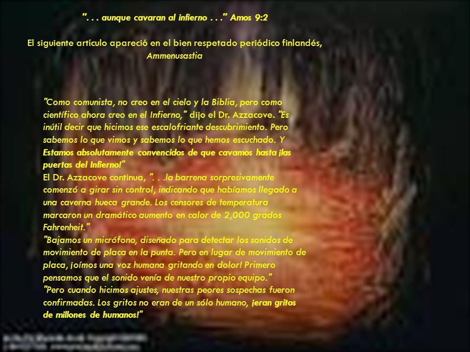 Y Jesucristo dijo, Donde el GUSANO DE ELLOS no muere, y el fuego nunca se apaga. Apocalipsis 14:10 dice, ...