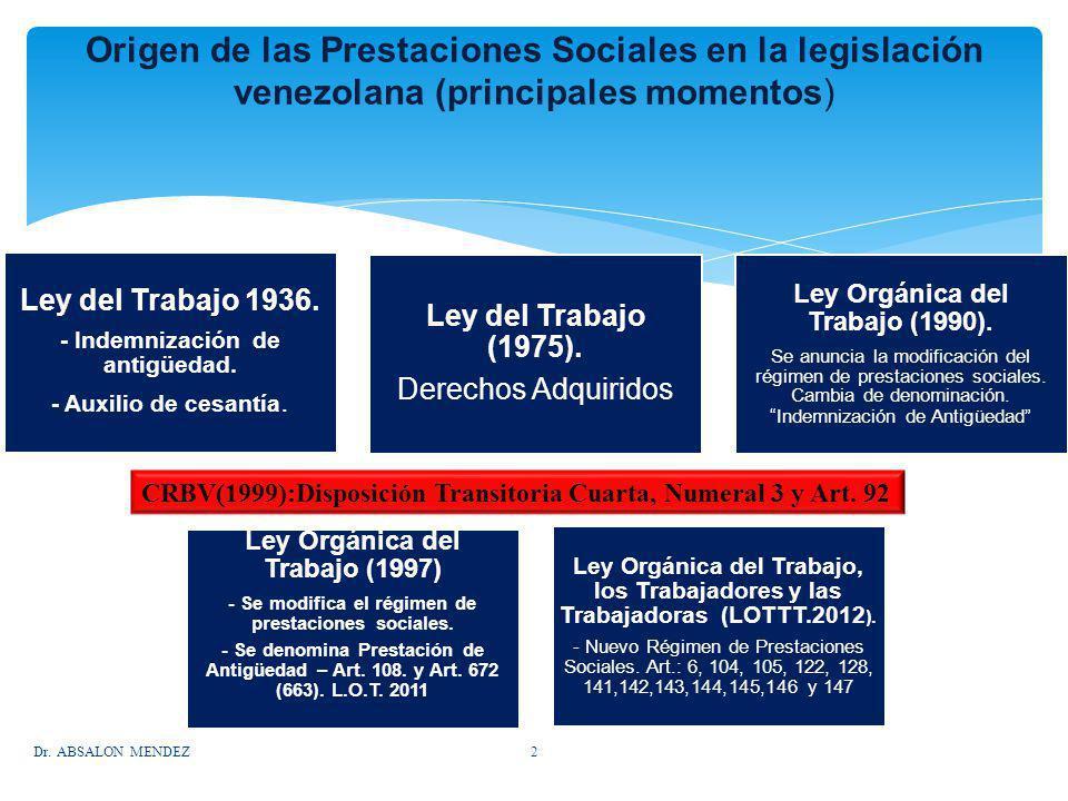 Ley del Trabajo 1936. - Indemnización de antigüedad. - Auxilio de cesantía. Ley del Trabajo (1975). Derechos Adquiridos Ley Orgánica del Trabajo (1990