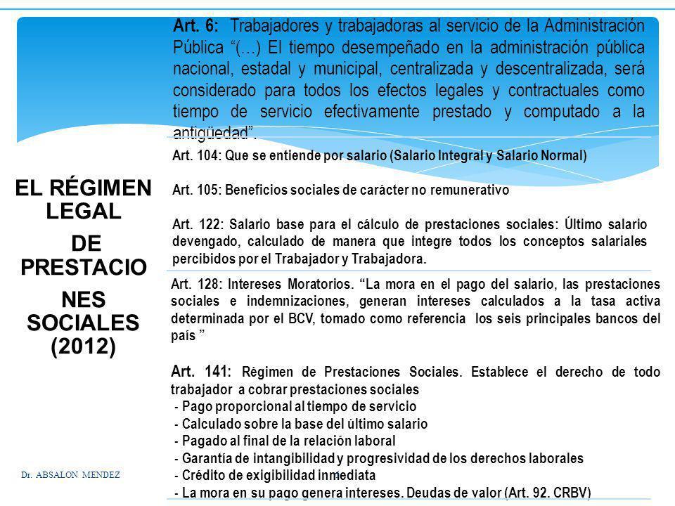 EL RÉGIMEN LEGAL DE PRESTACIO NES SOCIALES (2012) Art. 6: Trabajadores y trabajadoras al servicio de la Administración Pública (…) El tiempo desempeña