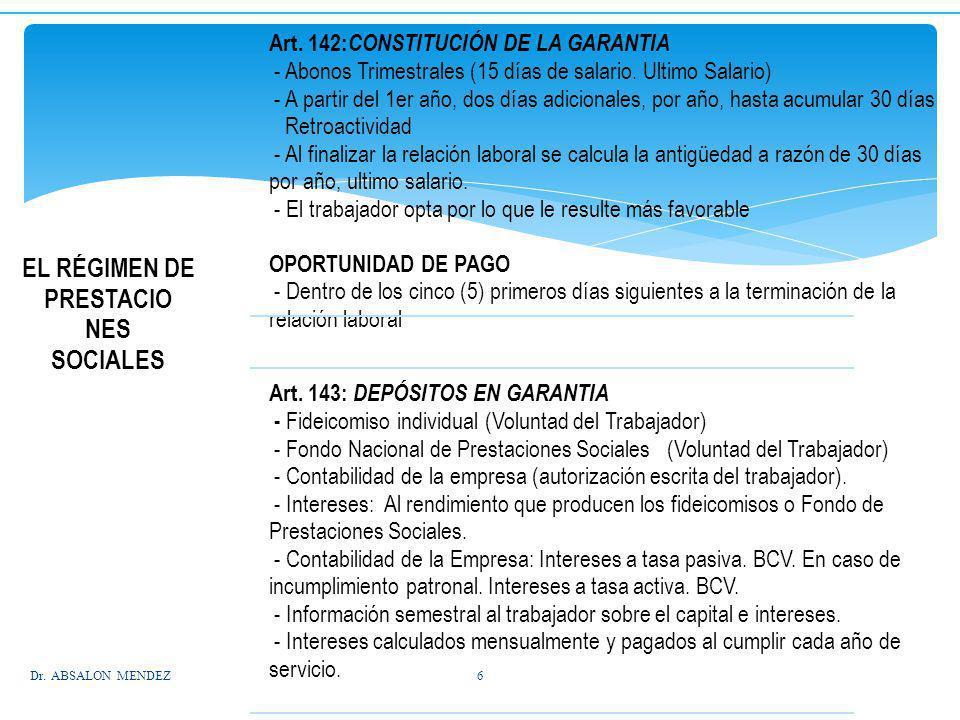 EL RÉGIMEN DE PRESTACIO NES SOCIALES Art. 142: CONSTITUCIÓN DE LA GARANTIA - Abonos Trimestrales (15 días de salario. Ultimo Salario) - A partir del 1