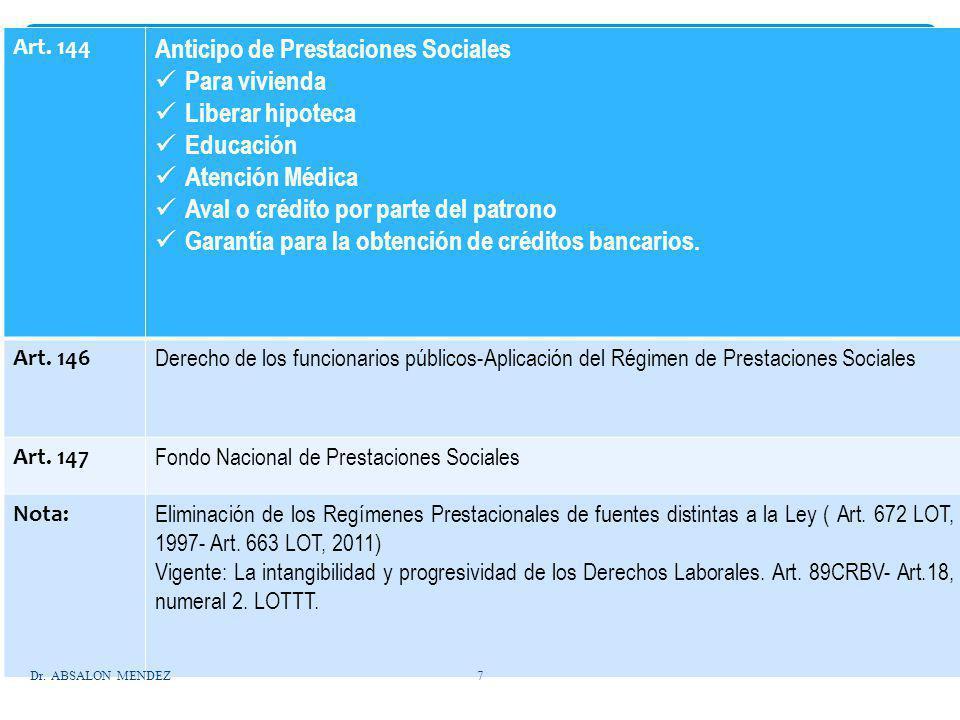 Art. 144 Anticipo de Prestaciones Sociales Para vivienda Liberar hipoteca Educación Atención Médica Aval o crédito por parte del patrono Garantía para
