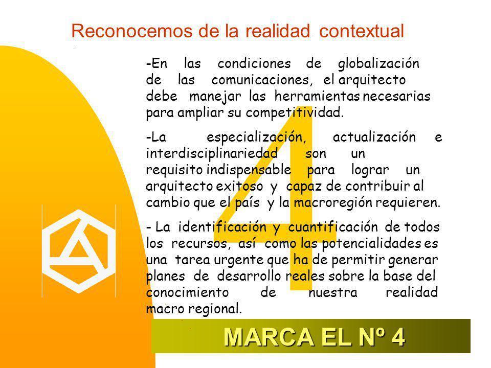 Reconocemos de la realidad contextual 4 -En las condiciones de globalización de las comunicaciones, el arquitecto debe manejar las herramientas necesarias para ampliar su competitividad.