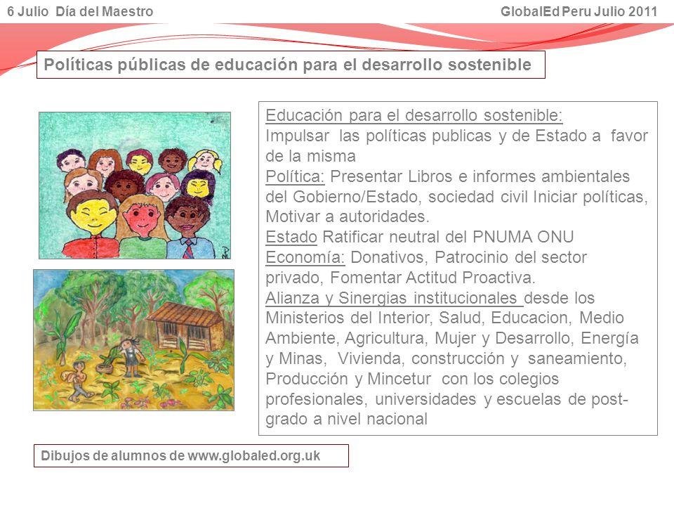 Políticas públicas de educación para el desarrollo sostenible Educación para el desarrollo sostenible: Impulsar las políticas publicas y de Estado a f