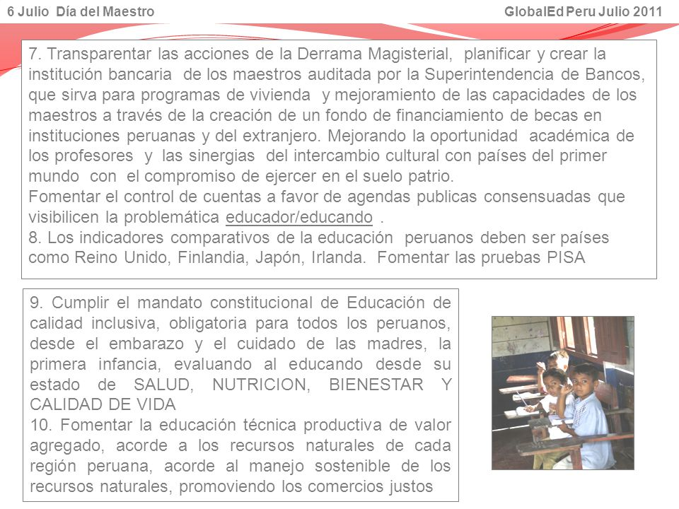 7. Transparentar las acciones de la Derrama Magisterial, planificar y crear la institución bancaria de los maestros auditada por la Superintendencia d