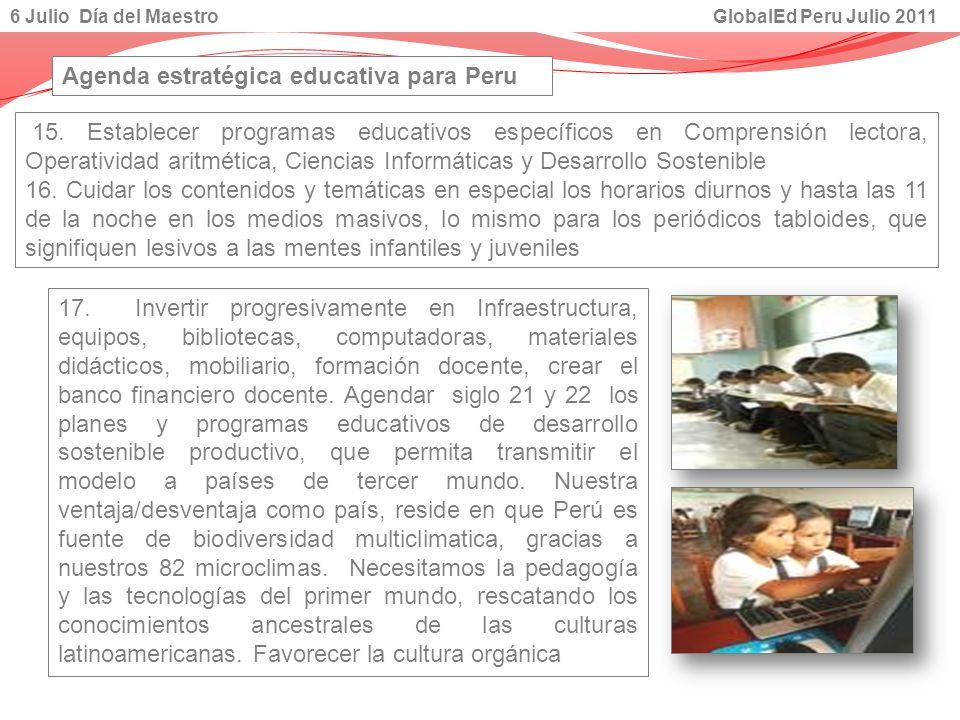 15. Establecer programas educativos específicos en Comprensión lectora, Operatividad aritmética, Ciencias Informáticas y Desarrollo Sostenible 16. Cui