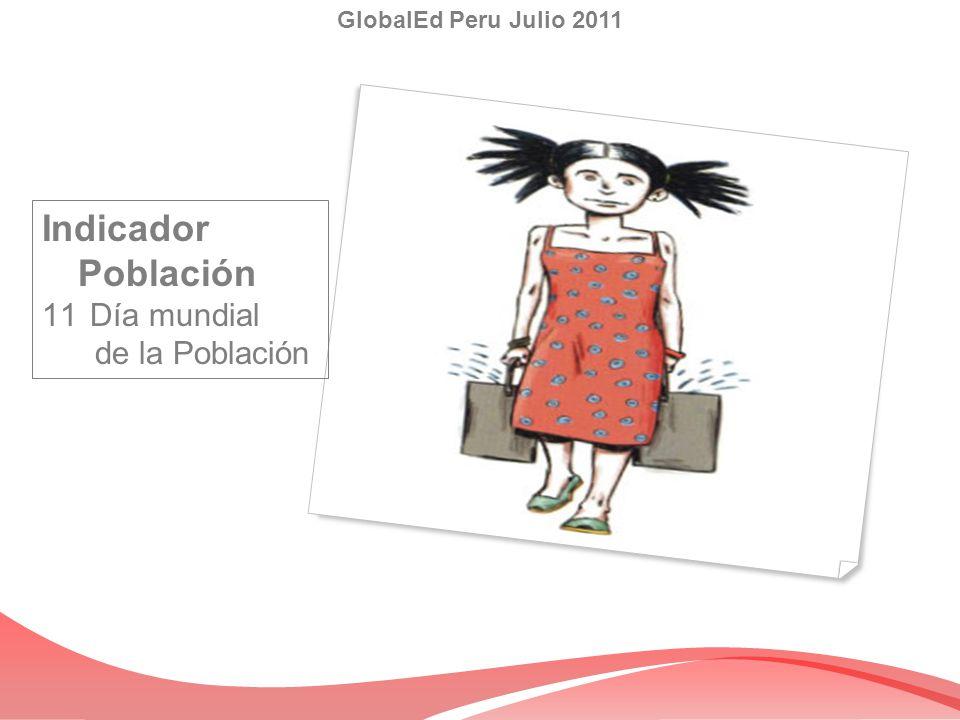 Indicador Población 11Día mundial de la Población GlobalEd Peru Julio 2011