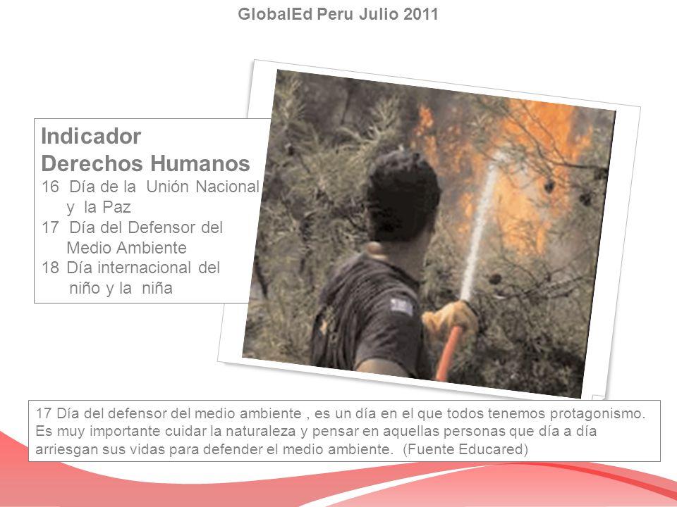 Indicador Derechos Humanos 16 Día de la Unión Nacional y la Paz 17 Día del Defensor del Medio Ambiente 18Día internacional del niño y la niña GlobalEd