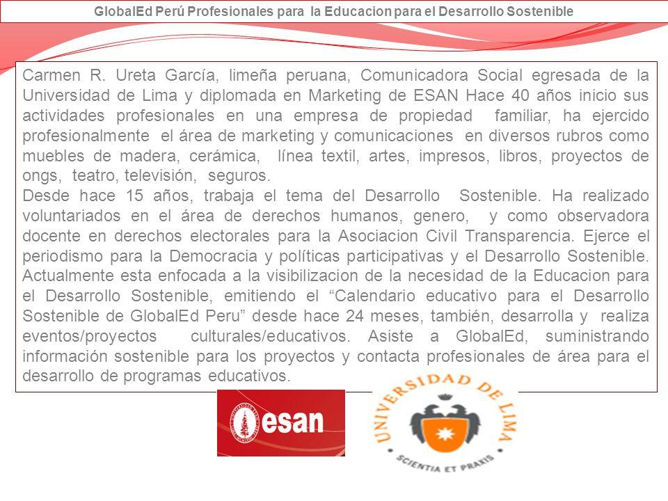 Carmen R. Ureta García, limeña peruana, Comunicadora Social egresada de la Universidad de Lima y diplomada en Marketing de ESAN Hace 40 años inicio su
