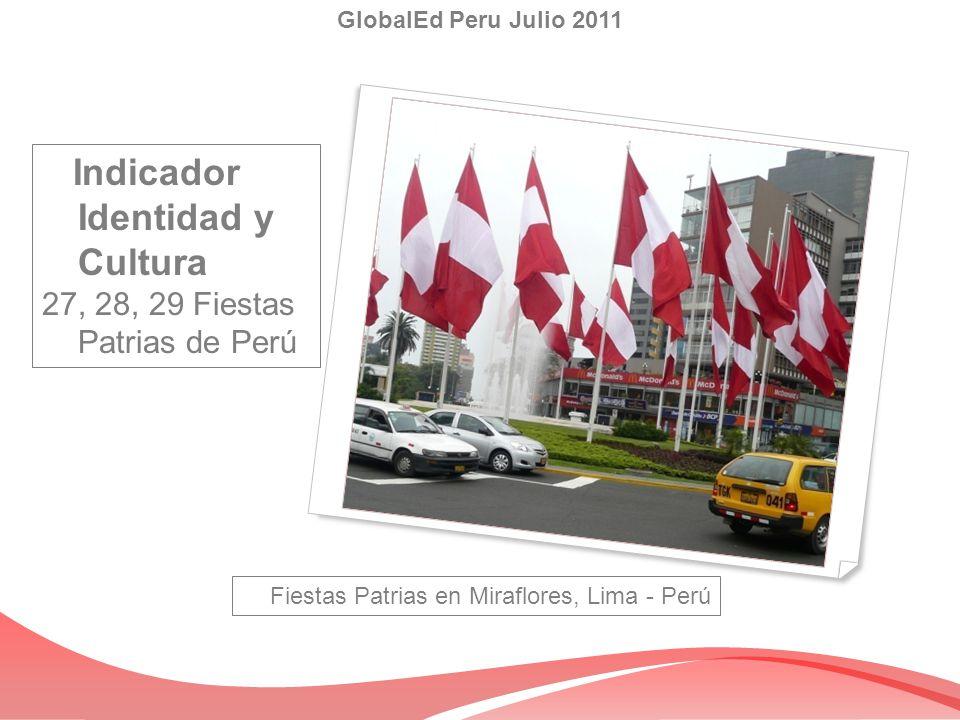 GlobalEd Peru Julio 2011 Indicador Identidad y Cultura 27, 28, 29 Fiestas Patrias de Perú Fiestas Patrias en Miraflores, Lima - Perú