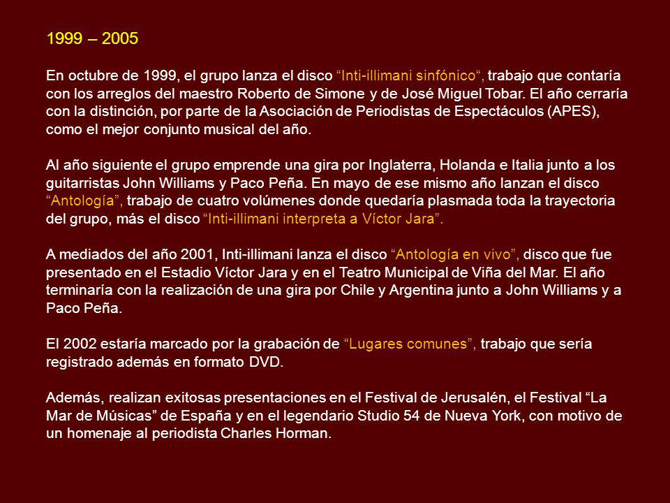 En 1996 Inti-illimani inicia la celebración de sus 30 años de carrera realizando un gran concierto en la Quinta Vergara de Viña del Mar, con músicos i