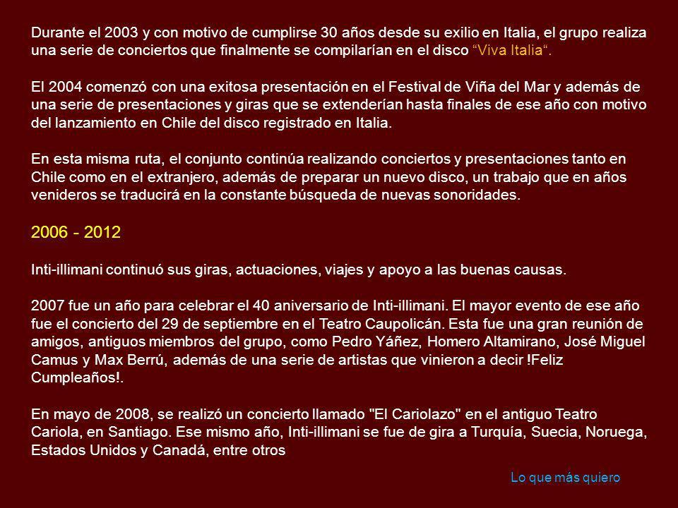 1999 – 2005 En octubre de 1999, el grupo lanza el disco Inti-illimani sinfónico, trabajo que contaría con los arreglos del maestro Roberto de Simone y