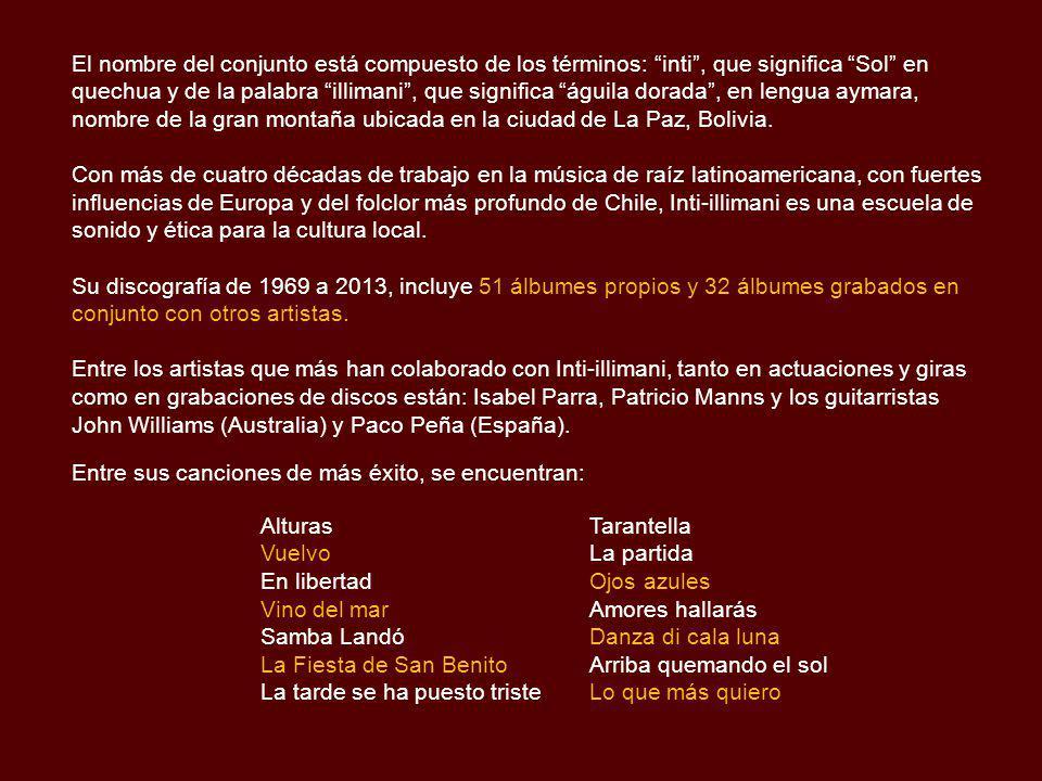 Inti-illimani Inti-illimani, es un conjunto musical chileno formado en 1967, es uno de los grupos más conocidos internacionalmente pertenecientes al m