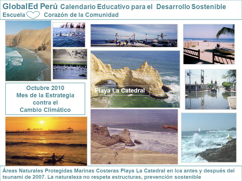 Editorial GlobalEd Peru Octubre 2010 Octubre mes de Ciencia, investigación y tecnología para el desarrollo sostenible.