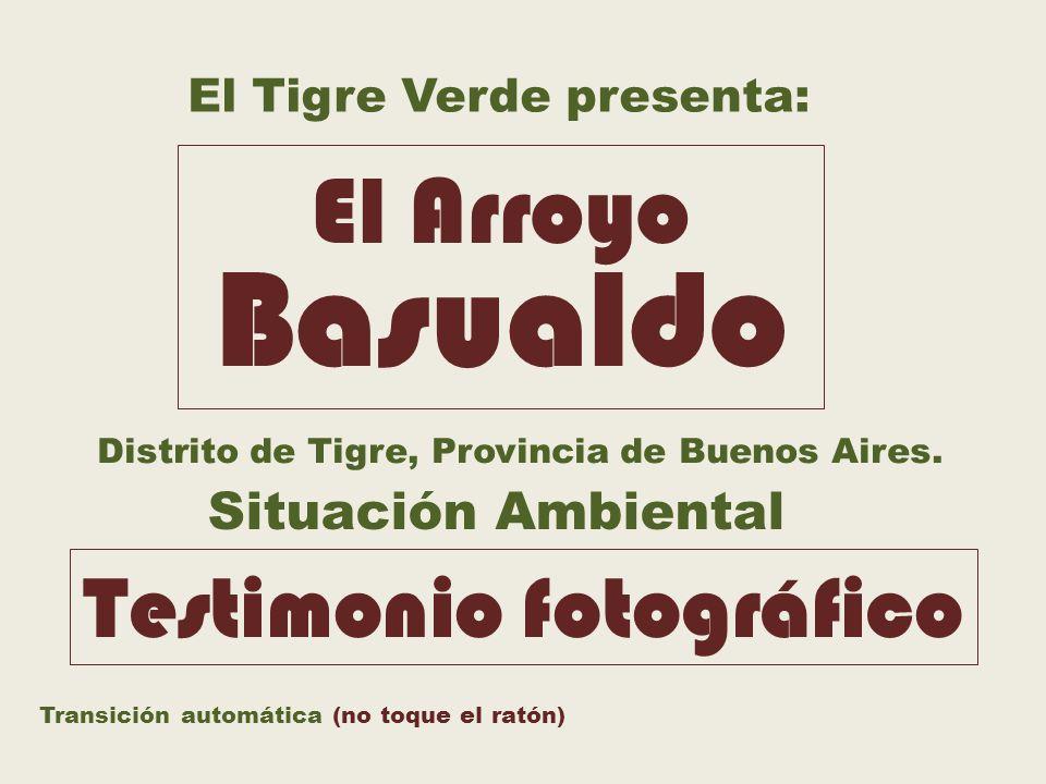 El Tigre Verde presenta: Situación Ambiental Distrito de Tigre, Provincia de Buenos Aires.