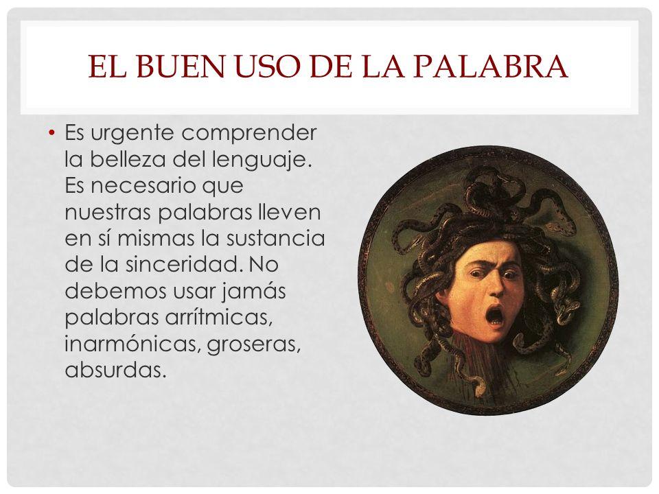 Es urgente comprender la belleza del lenguaje.