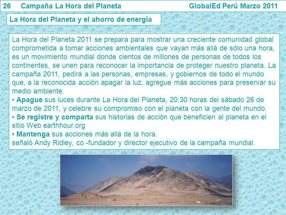 La Hora del Planeta y el ahorro de energía La Hora del Planeta 2011 se prepara para mostrar una creciente comunidad global comprometida a tomar accion