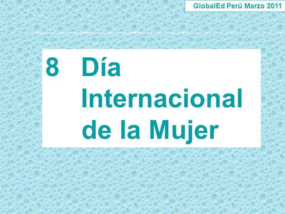 GlobalEd Perú Marzo 2011 8Día Internacional de la Mujer