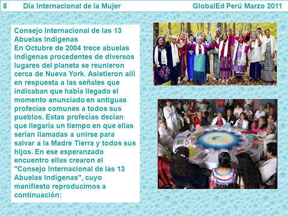 Consejo Internacional de las 13 Abuelas Indígenas En Octubre de 2004 trece abuelas indígenas procedentes de diversos lugares del planeta se reunieron