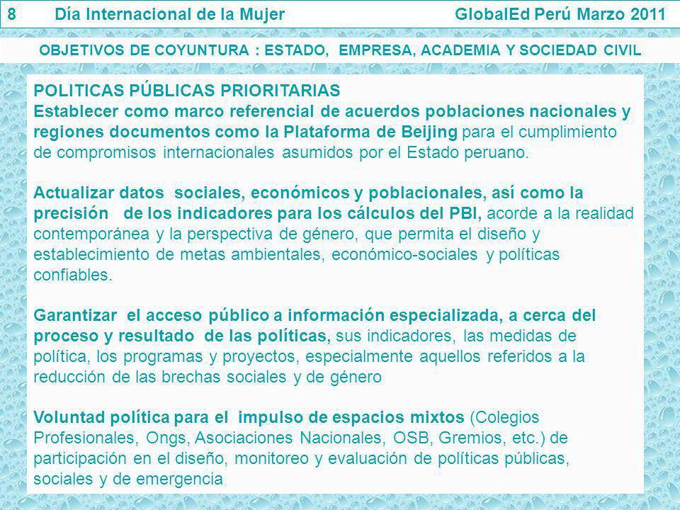 POLITICAS PÚBLICAS PRIORITARIAS Establecer como marco referencial de acuerdos poblaciones nacionales y regiones documentos como la Plataforma de Beiji
