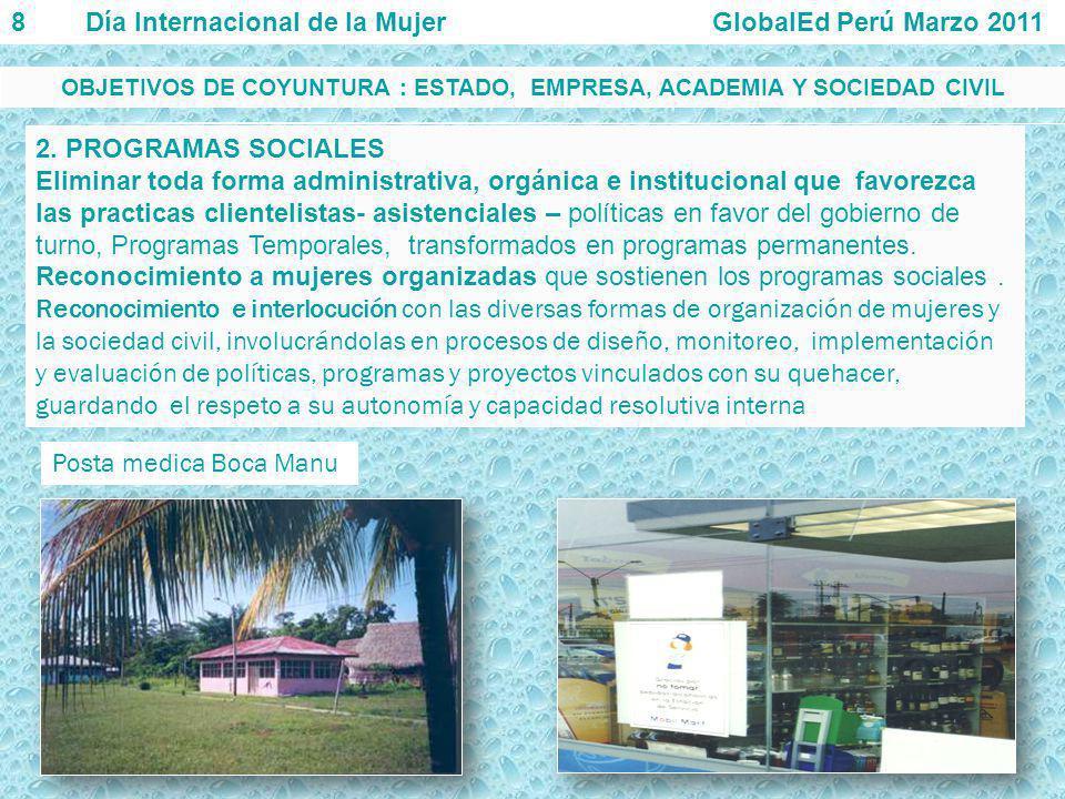2. PROGRAMAS SOCIALES Eliminar toda forma administrativa, orgánica e institucional que favorezca las practicas clientelistas- asistenciales – política