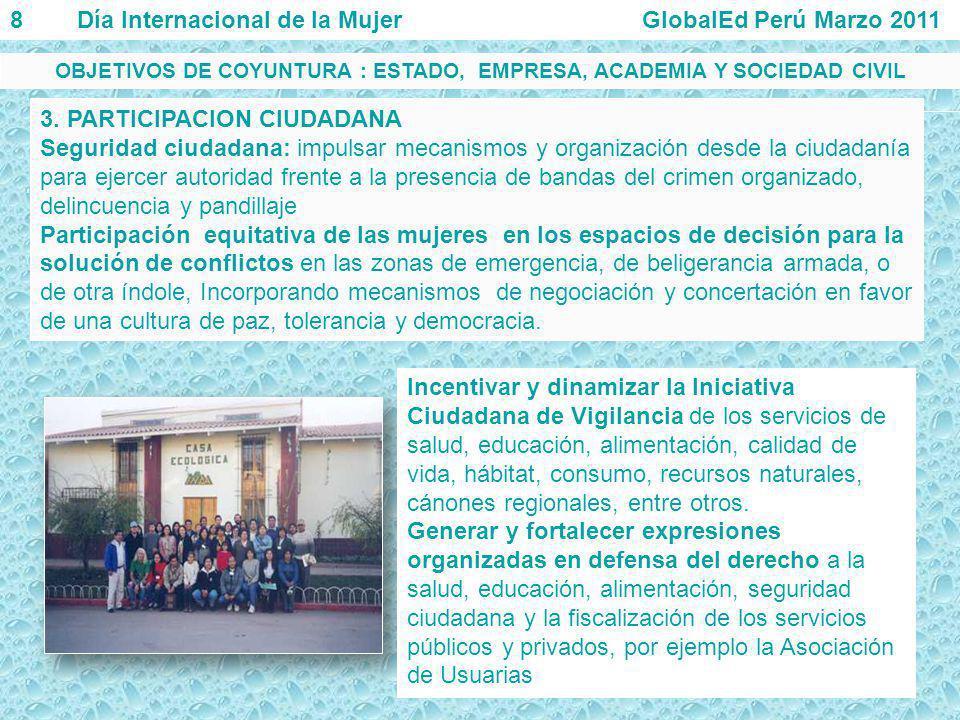 3. PARTICIPACION CIUDADANA Seguridad ciudadana: impulsar mecanismos y organización desde la ciudadanía para ejercer autoridad frente a la presencia de