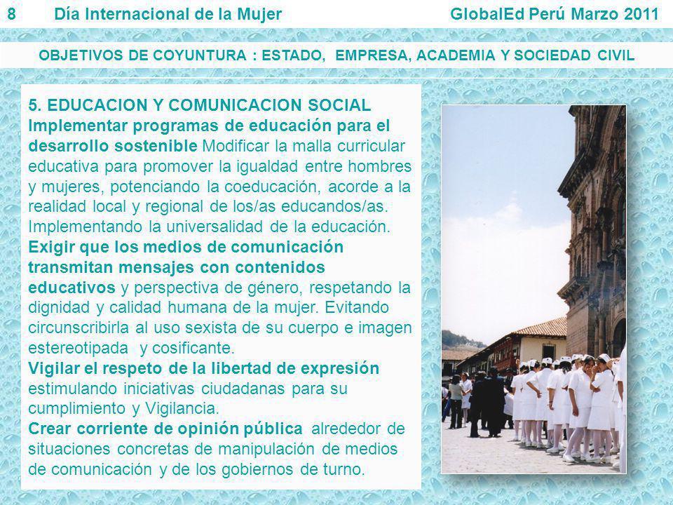 5. EDUCACION Y COMUNICACION SOCIAL Implementar programas de educación para el desarrollo sostenible Modificar la malla curricular educativa para promo