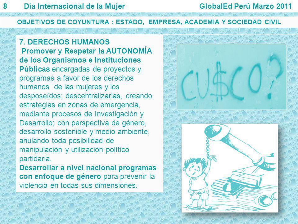 7. DERECHOS HUMANOS Promover y Respetar la AUTONOMÍA de los Organismos e Instituciones Públicas encargadas de proyectos y programas a favor de los der