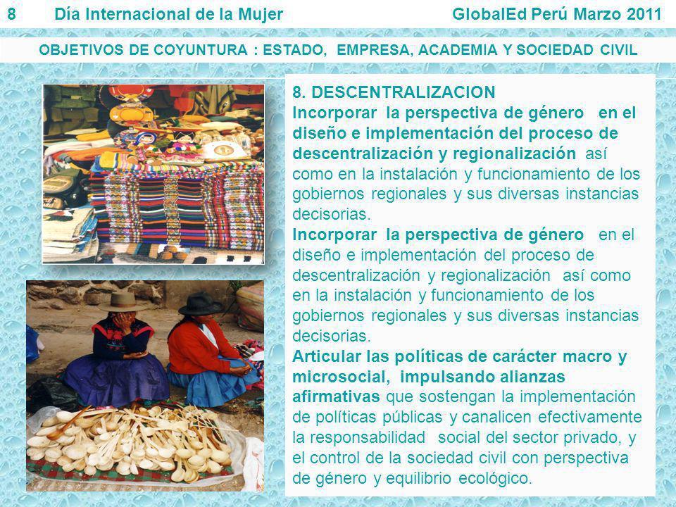 8. DESCENTRALIZACION Incorporar la perspectiva de género en el diseño e implementación del proceso de descentralización y regionalización así como en
