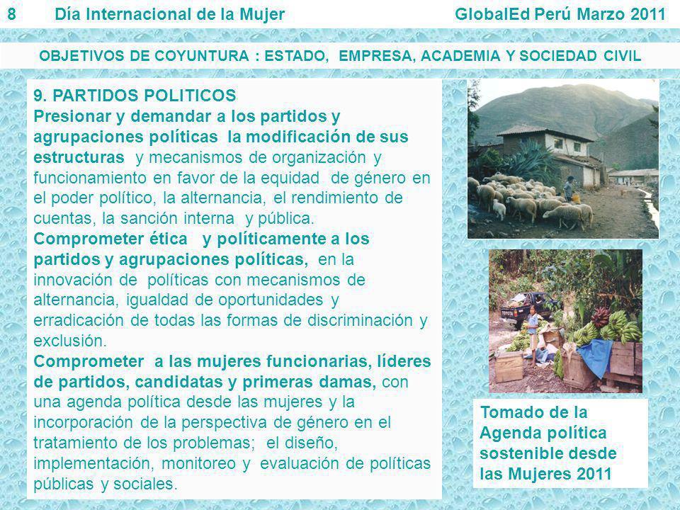 9. PARTIDOS POLITICOS Presionar y demandar a los partidos y agrupaciones políticas la modificación de sus estructuras y mecanismos de organización y f