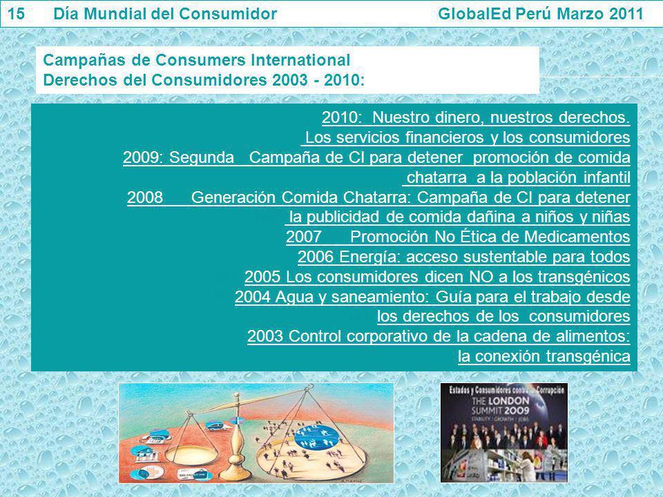 Campañas de Consumers International Derechos del Consumidores 2003 - 2010: 2010: Nuestro dinero, nuestros derechos. Los servicios financieros y los co