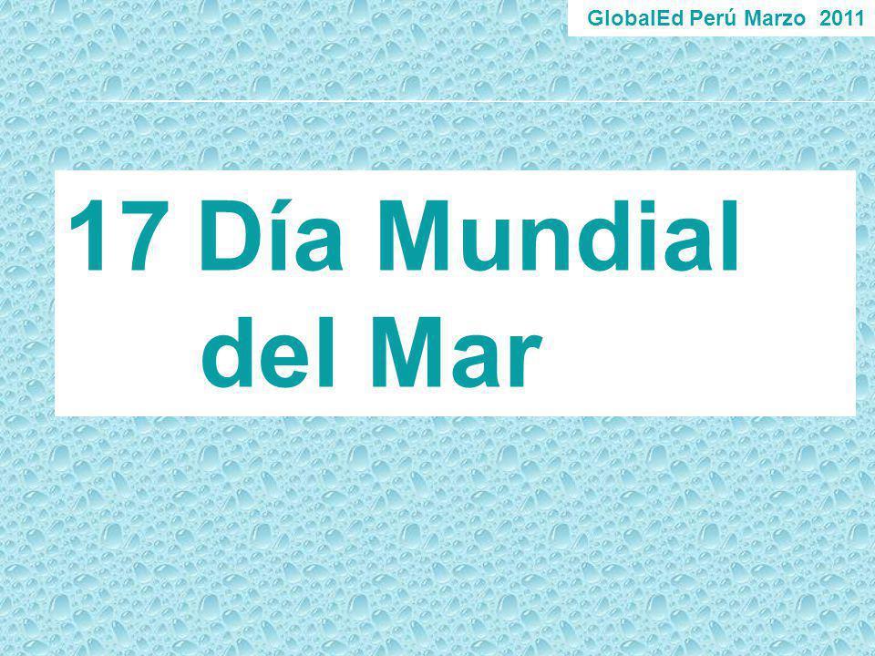 GlobalEd Perú Marzo 2011 17Día Mundial del Mar