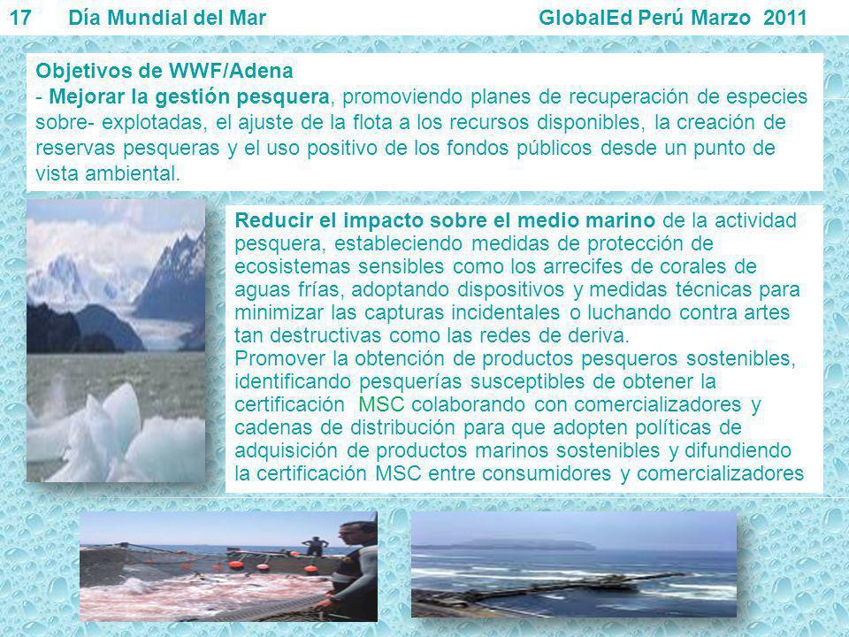 Objetivos de WWF/Adena - Mejorar la gestión pesquera, promoviendo planes de recuperación de especies sobre- explotadas, el ajuste de la flota a los re