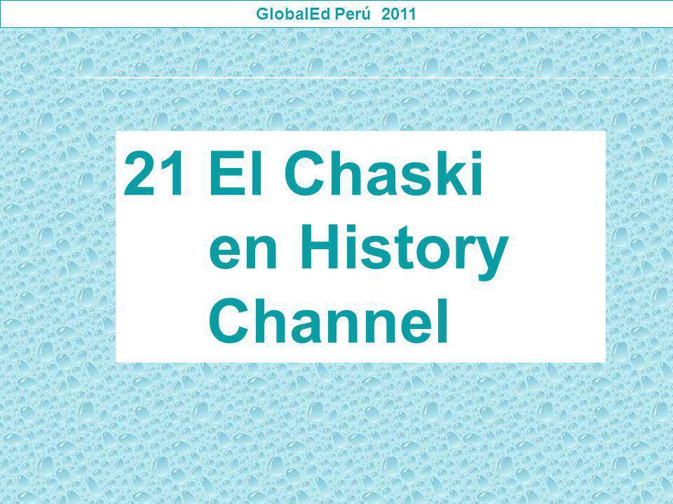 GlobalEd Perú 2011 21El Chaski en History Channel