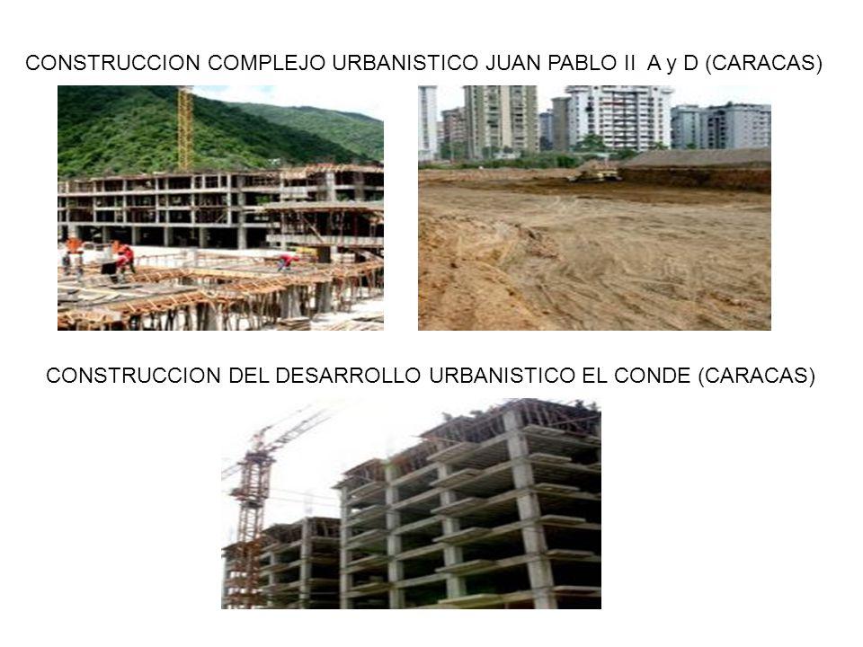 CONSTRUCCION COMPLEJO URBANISTICO JUAN PABLO II A y D (CARACAS) CONSTRUCCION DEL DESARROLLO URBANISTICO EL CONDE (CARACAS)