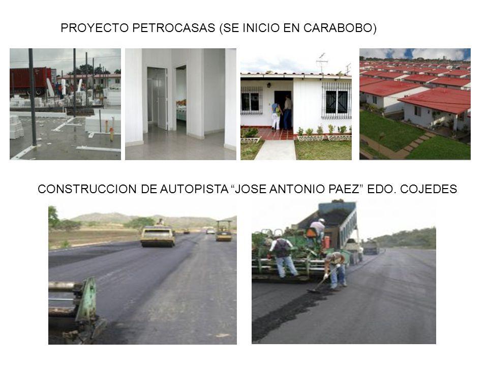 PROYECTO PETROCASAS (SE INICIO EN CARABOBO) CONSTRUCCION DE AUTOPISTA JOSE ANTONIO PAEZ EDO. COJEDES