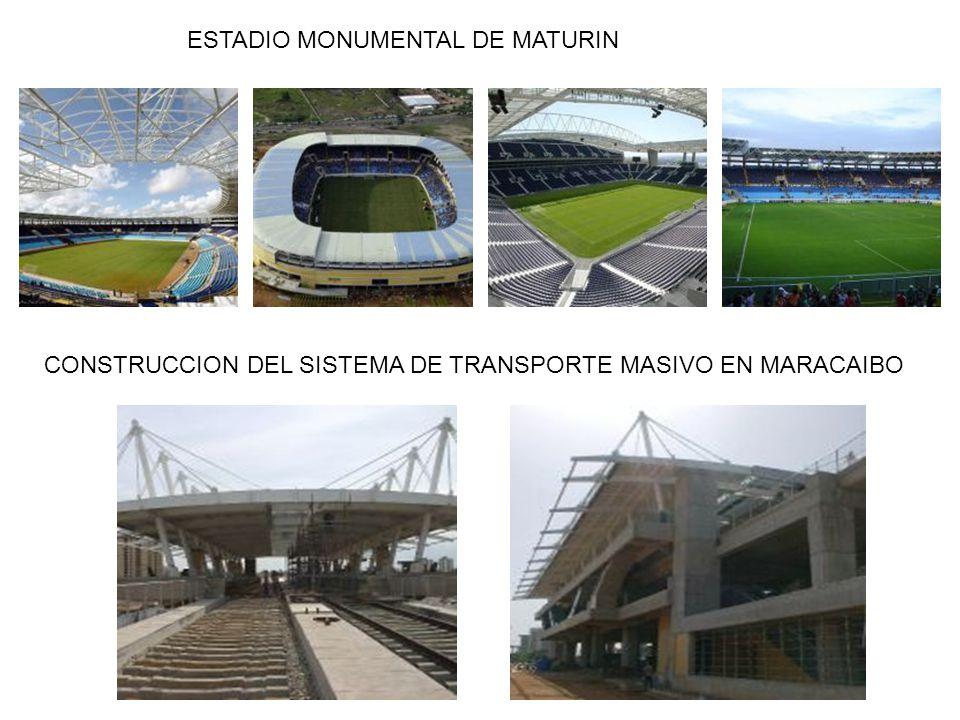 ESTADIO MONUMENTAL DE MATURIN CONSTRUCCION DEL SISTEMA DE TRANSPORTE MASIVO EN MARACAIBO