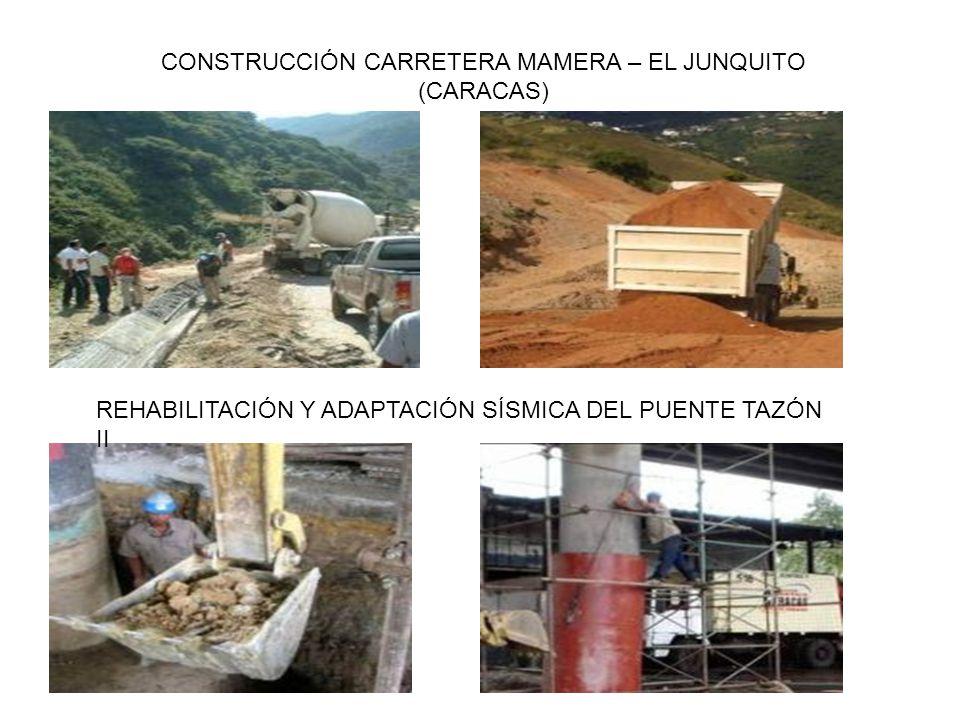 CONSTRUCCIÓN CARRETERA MAMERA – EL JUNQUITO (CARACAS) REHABILITACIÓN Y ADAPTACIÓN SÍSMICA DEL PUENTE TAZÓN II