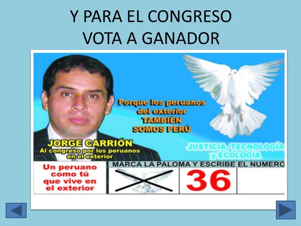 Y PARA EL CONGRESO VOTA A GANADOR
