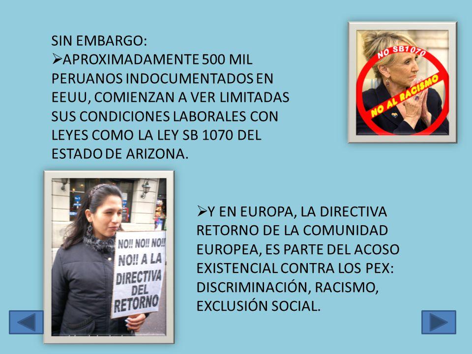 SIN EMBARGO: APROXIMADAMENTE 500 MIL PERUANOS INDOCUMENTADOS EN EEUU, COMIENZAN A VER LIMITADAS SUS CONDICIONES LABORALES CON LEYES COMO LA LEY SB 1070 DEL ESTADO DE ARIZONA.