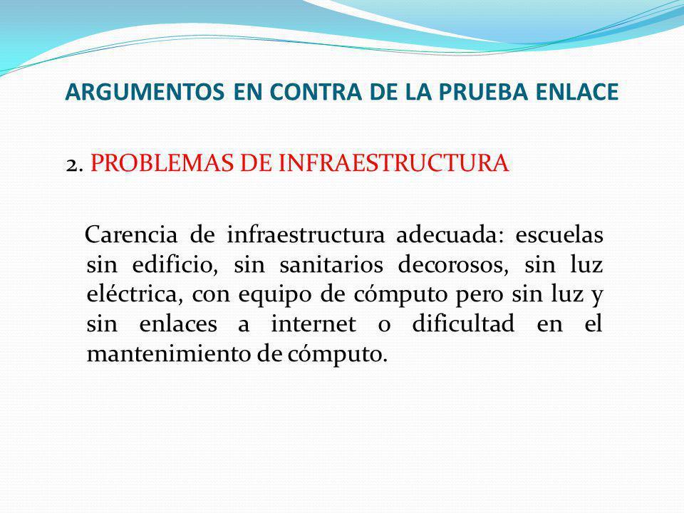 2. PROBLEMAS DE INFRAESTRUCTURA Carencia de infraestructura adecuada: escuelas sin edificio, sin sanitarios decorosos, sin luz eléctrica, con equipo d