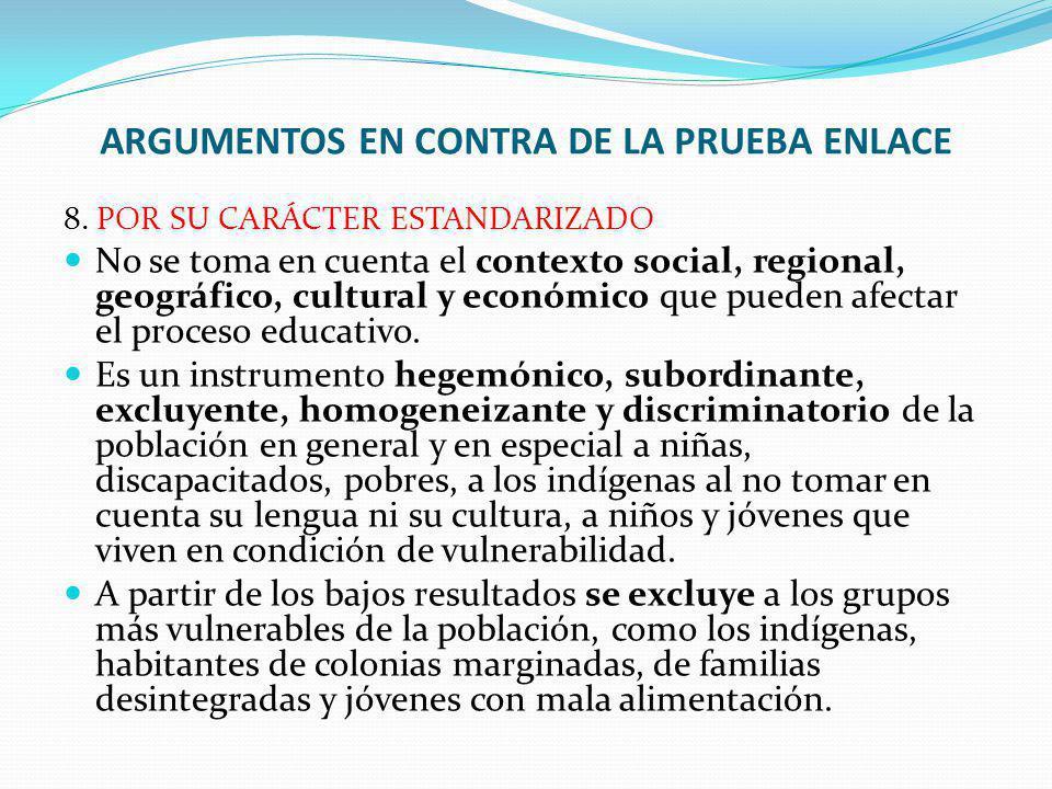 8. POR SU CARÁCTER ESTANDARIZADO No se toma en cuenta el contexto social, regional, geográfico, cultural y económico que pueden afectar el proceso edu