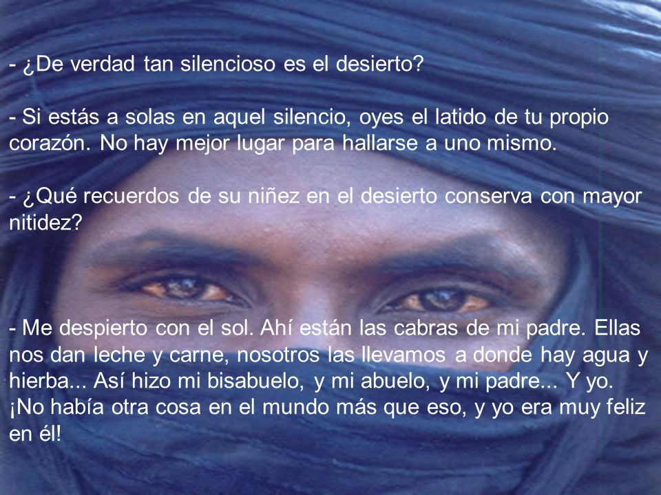 - ¿De verdad tan silencioso es el desierto.