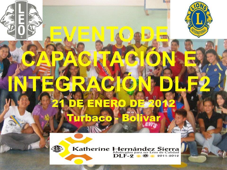 EVENTO DE CAPACITACIÓN E INTEGRACIÓN DLF2 21 DE ENERO DE 2012 Turbaco - Bolivar