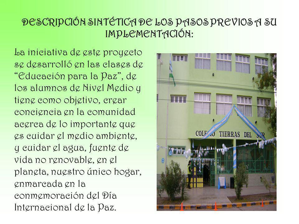 DESCRIPCIÓN SINTÉTICA DE LOS PASOS PREVIOS A SU IMPLEMENTACIÓN: La iniciativa de este proyecto se desarrolló en las clases de Educación para la Paz, d