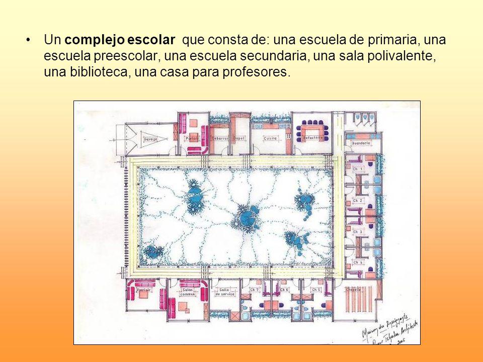 Un complejo escolar que consta de: una escuela de primaria, una escuela preescolar, una escuela secundaria, una sala polivalente, una biblioteca, una