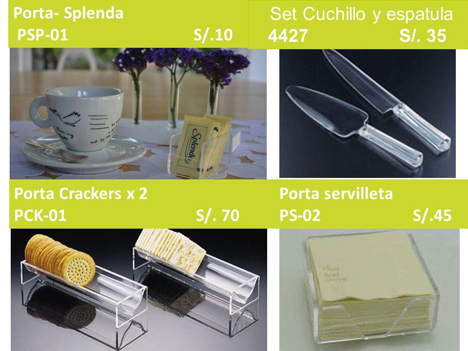 Porta Crackers x 2 PCK-01 S/. 70 Porta servilleta PS-02 S/.45 Porta- Splenda PSP-01 S/.10 Set Cuchillo y espatula 4427 S/. 35