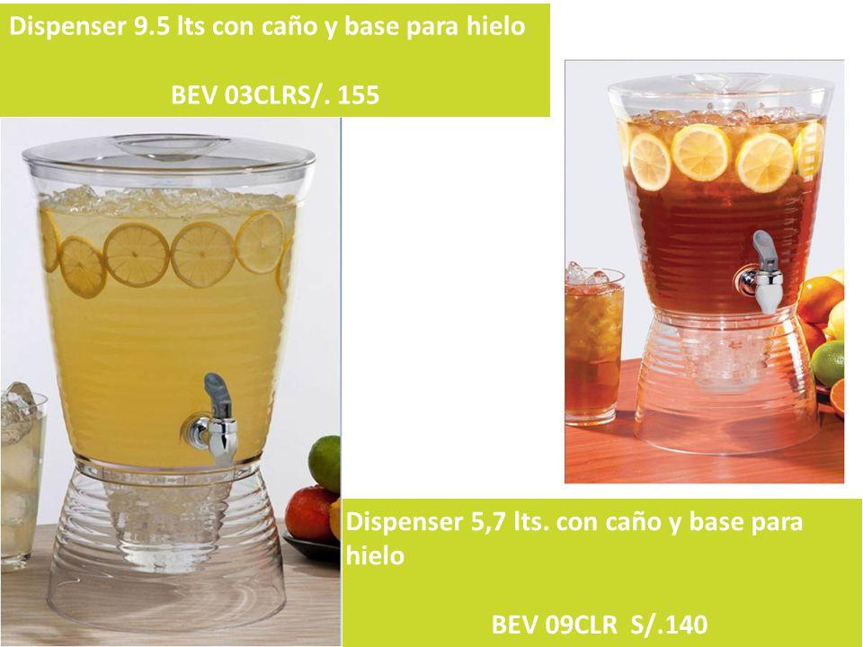Dispenser 5,7 lts. con caño y base para hielo BEV 09CLR S/.140 Dispenser 9.5 lts con caño y base para hielo BEV 03CLRS/. 155